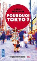 Couverture du livre « Pourquoi Tokyo ? » de Agathe Parmentier aux éditions Pocket