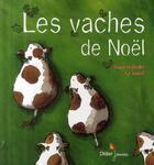 Couverture du livre « Les vaches de Noël » de Le Touze-A.I aux éditions Didier Jeunesse