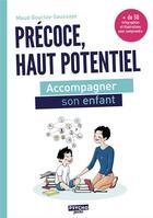 Couverture du livre « Précoce, haut potentiel ; accompagner son enfant » de Maud Gourtay-Saussaye aux éditions Enrick B.