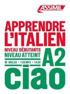 Couverture du livre « Apprendre l'italien niveau A2 ; ciao » de Federico Benedetti aux éditions Assimil