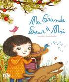 Couverture du livre « Ma grande soeur à moi » de Fanny Robin et Charlotte Cottereau aux éditions Vilo Jeunesse