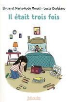 Couverture du livre « Il était trois fois » de Murail aux éditions Bayard Jeunesse