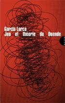 Couverture du livre « Jeu et théorie du Duende » de Federico Garcia Lorca aux éditions Allia