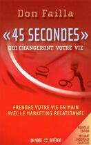 Couverture du livre « 45 secondes qui changeront votre vie » de Don Failla aux éditions Un Monde Different