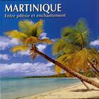 Couverture du livre « Martinique ; entre poésie et enchantement » de Philippe Poux et Olivier Astruc et Paula Astruc aux éditions Grand Sud