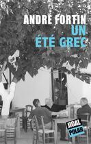 Couverture du livre « Un été grec » de Andre Fortin aux éditions Jigal