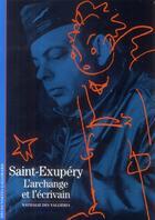 Couverture du livre « Saint-Exupéry ; l'archange et l'écrivain » de Nathalie Des Vallieres aux éditions Gallimard