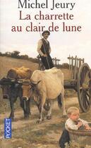 Couverture du livre « La Charrette Au Clair De Lune » de Michel Jeury aux éditions Pocket