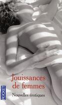 Couverture du livre « Jouissances de femmes ; nouvelles érotiques » de Collectif aux éditions Pocket