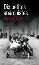 Couverture du livre « Dix petites anarchistes » de Daniel De Roulet aux éditions Buchet Chastel