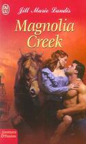 Couverture du livre « Magnolia Creek » de Jill Marie Landis aux éditions J'ai Lu