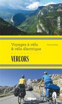 Couverture du livre « Vercors ; voyages à vélo et vélo électrique » de Florent Debicki aux éditions Glenat