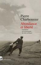 Couverture du livre « Abondance et liberté ; une histoire environnementale des idées politiques » de Pierre Charbonnier aux éditions La Decouverte