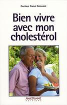 Couverture du livre « Bien vivre avec mon cholestérol » de Raoul Relouzat aux éditions Anagramme