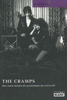 Couverture du livre « The Cramps ; une courte histoire des psychotiques du rock'n'roll » de Dick Porter aux éditions Camion Blanc