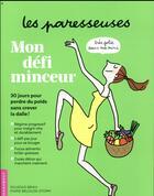 Couverture du livre « Les paresseuses ; mon défi minceur » de Marie Belouze-Storm aux éditions Marabout