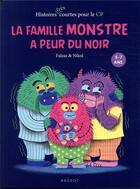 Couverture du livre « La famille Monstre a peur du noir » de Falzar et Nikol aux éditions Rageot