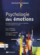 Couverture du livre « Psychologie des émotions ; nouvelles perspectives pour la cognition, la personnalité et la santé » de Olivier Luminet aux éditions De Boeck Superieur