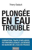 Couverture du livre « Plongée en eau trouble » de Thierry Gadault aux éditions Michalon