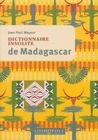 Couverture du livre « Dictionnaire insolite de Madagascar » de Jean-Paul Mayeur aux éditions Cosmopole