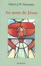 Couverture du livre « Au nom de jesus » de Henri Nouwen aux éditions Novalis