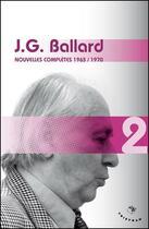 Couverture du livre « Nouvelles complètes t.2 ; 1963-1970 » de J. G. Ballard et Bernard Sigaud aux éditions Tristram
