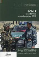 Couverture du livre « POMLT ; gendarmes en Afghanistan, 2010 » de Stephane Bras aux éditions Anovi