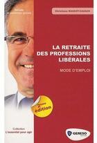 Couverture du livre « La retraite des professions libérales ; mode d'emploi (2e édition) » de Christiane Massot-Cazaux aux éditions Gereso