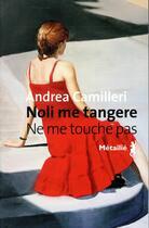 Couverture du livre « Noli me tangere ; ne me touche pas » de Andrea Camilleri aux éditions Metailie