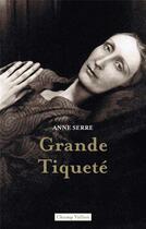 Couverture du livre « Grande Tiqueté » de Anne Serre aux éditions Champ Vallon