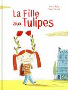 Couverture du livre « La fille aux tulipes » de Pierric Bailly aux éditions Gautier Languereau