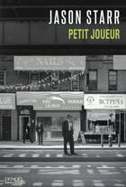 Couverture du livre « Petit joueur » de Jason Starr aux éditions Denoel