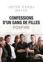Couverture du livre « Confessions d'un gang de filles ; Foxfire » de Joyce Carol Oates aux éditions Stock