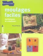 Couverture du livre « Moulages Faciles » de Pascal Rosier aux éditions Dessain Et Tolra