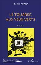 Couverture du livre « Le touareg aux yeux verts » de Idir Ait-Amara aux éditions L'harmattan