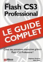 Couverture du livre « Flash cs3 professional guide complet » de Declercq aux éditions Micro Application
