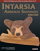Couverture du livre « Intarsia ; les animaux sauvages » de Judy Gale Roberts et Jerry Booher aux éditions Neva