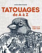Couverture du livre « Tatouages de A à Z » de Farid Abdelouahab aux éditions Chronique