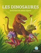 Couverture du livre « Les dinosaures ; sur les traces des reptiles géants » de Collectif aux éditions Quelle Histoire