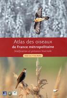 Couverture du livre « Atlas des oiseaux de France métropolitaine ; nidification et présence hivernale » de Yves Muller et Nidal Issa aux éditions Delachaux & Niestle