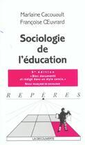 Couverture du livre « Sociologie de l'education » de Cacouault-Bitaud M. aux éditions La Decouverte