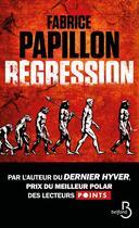 Couverture du livre « Régression » de Fabrice Papillon aux éditions Belfond