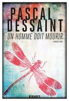 Couverture du livre « Un homme doit mourir » de Pascal Dessaint aux éditions Rivages
