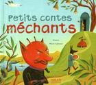 Couverture du livre « Petits contes méchants » de Gudule et Marie Lafrance aux éditions Milan