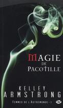 Couverture du livre « Femmes de l'Autremonde T.3 ; magie de pacotille » de Kelley Armstrong aux éditions Milady