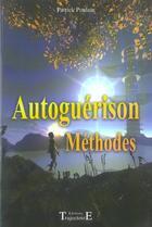 Couverture du livre « Autoguerison Methodes » de Poulain Patrick aux éditions Trajectoire