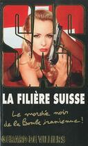 Couverture du livre « Sas T.182 ; La Filière Suisse » de Gerard De Villiers aux éditions Malko
