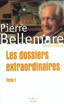 Couverture du livre « Les Nouveaux Dossiers Extraordinaires » de Pierre Bellemare aux éditions Editions 1