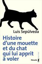 Couverture du livre « Histoire d'une mouette et du chat qui lui apprit à voler » de Luis Sepulveda aux éditions Metailie