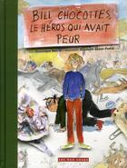 Couverture du livre « Bill chocottes ; le héros qui avait peur » de Dominique Watrin et Elisabeth Eudes-Pascal aux éditions 400 Coups